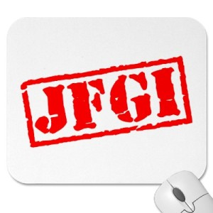 """JFGI"" Needs to Die in a Hole"